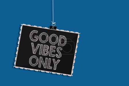 Photo for Writing note showing Good Vibes Only. Business photo showcasing Just positive emotions feelings No negative energies Hanging blackboard message communication information blue background - Royalty Free Image