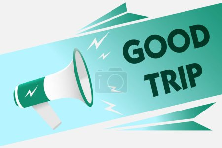 Conceptual hand writing showing Good Trip. Business photo showcasing A journey or voyage,run by boat,train,bus,or any kind of vehicle Megaphone loudspeaker speech bubble message speaking loud