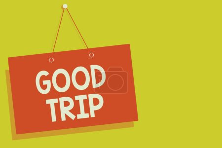 Handwriting text Good Trip. Concept meaning A journey or voyage,run by boat,train,bus,or any kind of vehicle Red board wall message communication open close sign yellow background