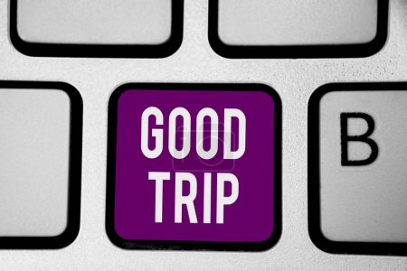 Writing note showing Good Trip. Business photo showcasing A journey or voyage,run by boat,train,bus,or any kind of vehicle Keyboard purple key Intention computer computing reflection document