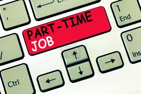 Photo pour Texte d'écriture Word Temps partiel Job. Concept d'entreprise pour Weekender Freelance Casual JOT Neophyte Stint Saisonnière . - image libre de droit