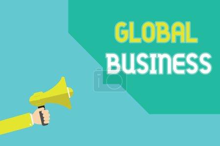 Photo pour Écriture Remarque montrant Global Business. Commerce photo vitrine commerce et affaires une compagnie faisant à travers le monde. - image libre de droit