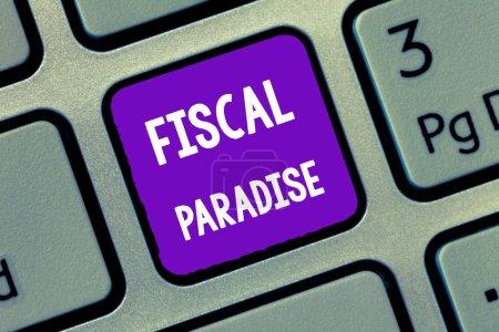 Photo pour Écriture manuscrite du texte Fiscal Paradise. Signification du concept Le gaspillage d'argent public est un sujet très préoccupant . - image libre de droit