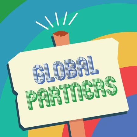Photo pour Affichage de texte signe des partenaires mondiaux. Photo conceptuelle deux ou plusieurs entreprises de différents pays de travailler en équipe. - image libre de droit