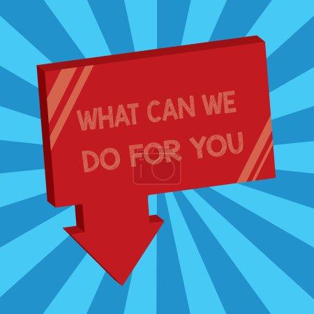 Photo pour Note d'écriture montrant ce que nous pouvons faire pour vous. Photo d'affaires montrant que nous sommes à votre service Volonté d'aider Faire une faveur ou  . - image libre de droit