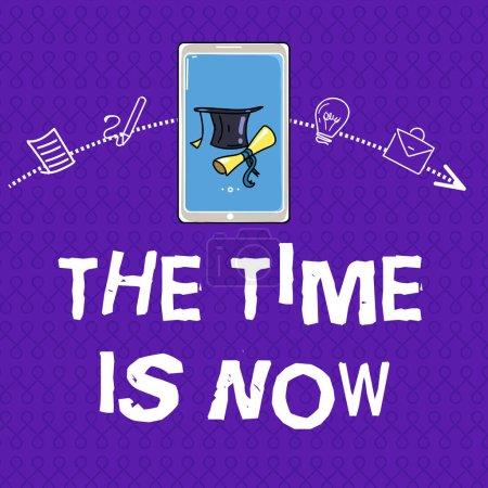 Photo pour Note d'écriture montrant le temps est maintenant. Photo d'affaires montrant encourager quelqu'un à commencer à faire aujourd'hui Ne soyez pas en retard . - image libre de droit