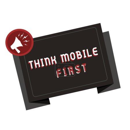 Photo pour Signe texte montrant Think Mobile First. Photo conceptuelle Appareil portable facile Contenu accessible 24h / 24 ou 7j / 7 . - image libre de droit