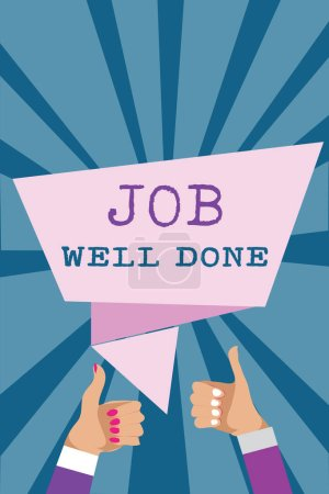Writing note showing Job Well Done. Business photo showcasing Well Performed You did it Cheers Approval Par Accomplished Man woman hands thumbs up approval speech bubble rays background.