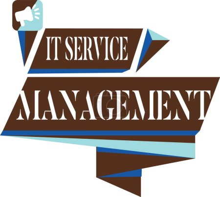 Text sign showing It Service Management. Conceptual photo Activity Directed by Policies Lifecycle of Technology