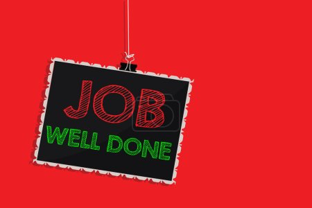 Handwriting text writing Job Well Done. Concept meaning Well Performed You did it Cheers Approval Par Accomplished Hanging blackboard message communication information sign red background.
