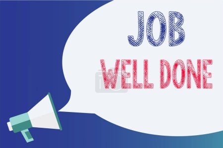 Text sign showing Job Well Done. Conceptual photo Well Performed You did it Cheers Approval Par Accomplished Megaphone loudspeaker speech bubble important message speaking out loud.