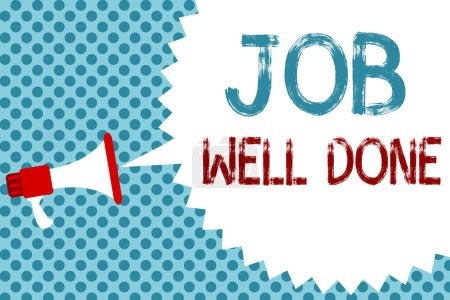 Text sign showing Job Well Done. Conceptual photo Well Performed You did it Cheers Approval Par Accomplished Megaphone loudspeaker speech bubble message blue background halftone.