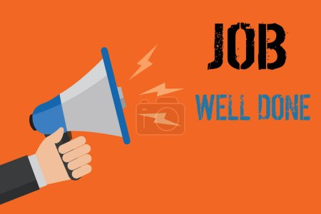 Conceptual hand writing showing Job Well Done. Business photo text Well Performed You did it Cheers Approval Par Accomplished Man holding loudspeaker orange background message speaking loud.