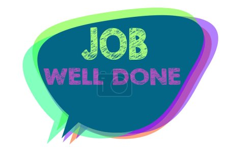 Text sign showing Job Well Done. Conceptual photo Well Performed You did it Cheers Approval Par Accomplished Speech bubble idea message reminder shadows important intention saying.