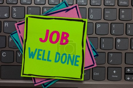 Handwriting text writing Job Well Done. Concept meaning Well Performed You did it Cheers Approval Par Accomplished Papers reminders keyboard Inspiration communicate Annotations Type computer.