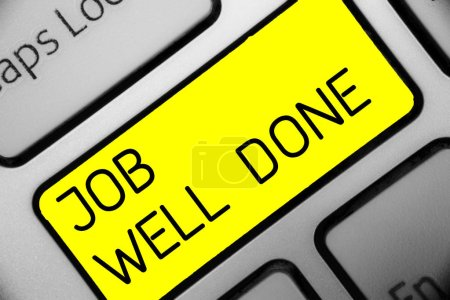 Conceptual hand writing showing Job Well Done. Business photo text Well Performed You did it Cheers Approval Par Accomplished Keyboard yellow key computer computing reflection document.