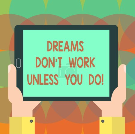 Word writing text Dreams Don T Work Unless You Do. Business concept for Take action to accomplish your goals Hu analysis Hand Holding Blank Screen Tablet Smartphone Display Unit photo.