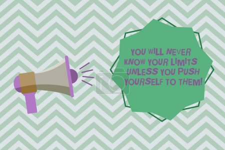 Text sign showing You Will Never Know Your Limits Unless You Push Yourself To Them. Conceptual photo Motivation Megaphone with Sound Volume Effect icon and Blank 8 Pointed Star shape.