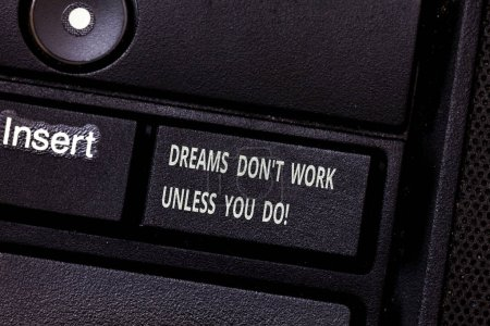 Word writing text Dreams Don T Work Unless You Do. Business concept for Take action to accomplish your goals Keyboard key Intention to create computer message pressing keypad idea.