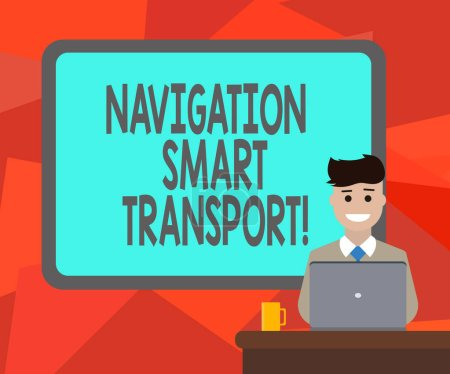 Photo for Word writing text Navigation Smart Transport. Business concept for Safer, coordinated and smarter use of transport Blank Bordered Board behind Man Sitting Smiling with Laptop Mug on Desk - Royalty Free Image