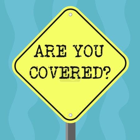 konzeptionelle Handschrift zeigt, sind Sie bedeckt. Business-Fototext fragen, wie Medikamente durch Ihren Plan Rautenform Farbe Straßenwarnschilder mit einem Bein stehen abgedeckt werden.