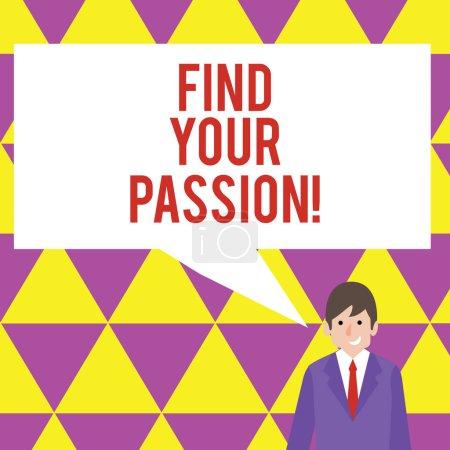 Photo pour Signe texte montrant Trouvez votre passion. Photo d'affaires mettant en valeur encourager montrant trouver leur rêve - image libre de droit