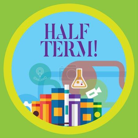 Photo pour Ecriture conceptuelle montrant Half Term. Concept signifiant vacances courtes au milieu de l'année scolaire périodes est divisé - image libre de droit