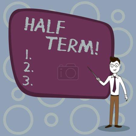 Photo pour Signe texte montrant Demi Terme. Photo d'affaires montrant de courtes vacances au milieu de l'année scolaire périodes est divisé - image libre de droit