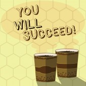 Handwriting text writing You Will Succeed. Concept meaning Inspiration motivation to keep working be positive Two To Go Cup with Beverage and Steam icon Blank Speech Bubble photo.