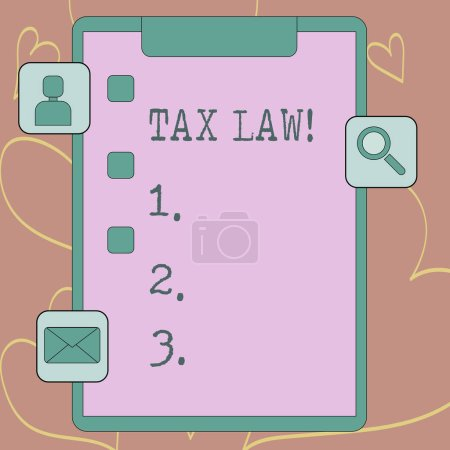 Writing note showing Tax Law. Business photo showcasing governmental assessment upon property value or transactions Clipboard with Tick Box and Apps for Assessment and Reminder.