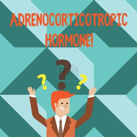 Textschreiben adrenokortikotropes Hormon. Geschäftskonzept für Hormon von Hypophysenrinde abgesondert verwirrt Geschäftsmann beide Arme mit Fragezeichen über dem Kopf heben.