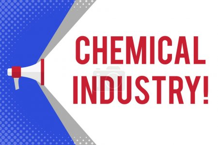 Handwriting text writing Chemical Industry. Concept meaning comprises the companies that produce industrial chemicals Megaphone Extending the Capacity of Volume Range thru Blank Space Wide Beam.