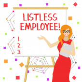 Word writing text Listless Employee. Business concept for an employee who having no energy and enthusiasm to work White Female in Glasses Standing by Blank Whiteboard on Stand Presentation.