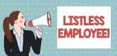 Handwriting text writing Listless Employee. Concept meaning an employee who having no energy and enthusiasm to work Young Woman Jacket Ponytail Shouting into Loudhailer Rectangular Text Box.