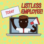 Writing note showing Listless Employee. Business photo showcasing an employee who having no energy and enthusiasm to work Man Speaking Through Laptop into Megaphone Plate with Handle.