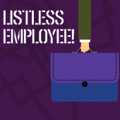 Text sign showing Listless Employee. Conceptual photo an employee who having no energy and enthusiasm to work Businessman Hand Carrying Colorful Briefcase Portfolio with Stitch Applique.