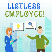 Handwriting text writing Listless Employee. Concept meaning an employee who having no energy and enthusiasm to work Business Partners Colleagues Jointly Seeking Problem Solution Generate Idea.