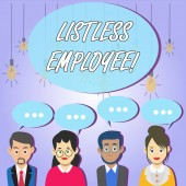 Writing note showing Listless Employee. Business photo showcasing an employee who having no energy and enthusiasm to work Group of Business People with Speech Bubble with Three Dots.
