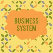 Conceptual hand writing showing Business System. Business photo showcasing A method of analyzing the information of organizations Seamless Summer Autumn Leaf Texture Multicolored Pattern.