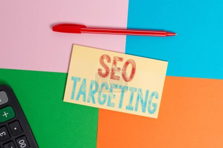 Writing note showing Seo Targeting. Business photo showcasing Specific Keywords for Location Landing Page Top Domain Office appliance square desk study supplies paper sticker.