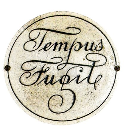"""Tempus Fugit"". Latin phrase that means that time flees, escapes or flies."