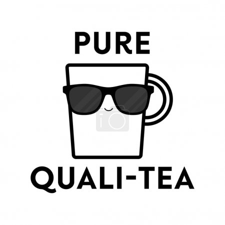 Illustration for Vector illustration of a teacup character wearing sunglasses with the funny pun 'Pure Quali-Tea'. Cheeky T-Shirt design concept. - Royalty Free Image