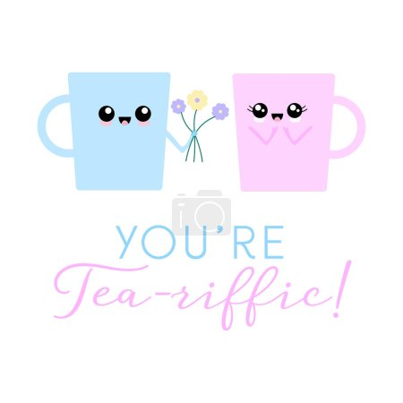 Illustration for Vector illustration of two kawaii teacup characters with the tea pun 'You're tea-riffic!'. Cute greeting card concept. - Royalty Free Image
