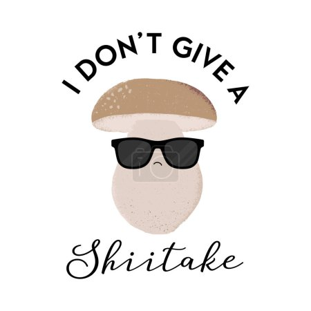 Illustration for Vector illustration of a mushroom character wearing sunglasses with the funny pun 'I don't give a shiitake'. Cheeky T-Shirt design concept. - Royalty Free Image