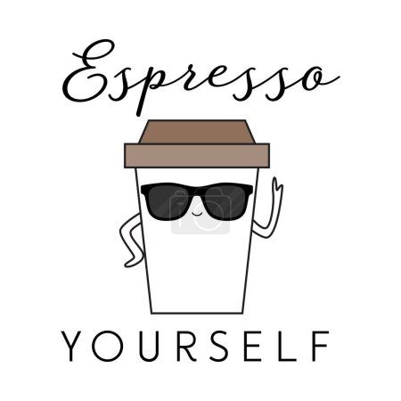 Illustration for Vector illustration of a coffee cup  character wearing sunglasses with the funny pun 'Espresso Yourself'. Fun T-Shirt design concept. - Royalty Free Image