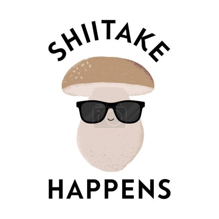 Illustration for Vector illustration of a mushroom character wearing sunglasses with the funny pun 'Shiitake happens'. Cheeky T-Shirt design concept. - Royalty Free Image