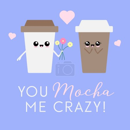 Illustration for Vector illustration of two kawaii coffee cup characters with the coffee pun 'You mocha me crazy'. Cute, romantic concept. - Royalty Free Image