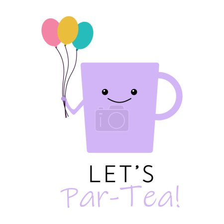 Illustration for Vector illustration of a kawaii teacup holding a bunch of balloons and the tea pun 'Let's Par-Tea'. Funny birthday invitation design concept. - Royalty Free Image