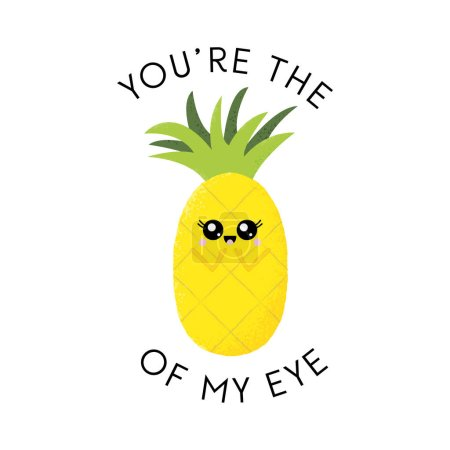 Illustration for Vector illustration of a cute pineapple with a kawaii face. You're the pineapple of my eye. Funny food concept. - Royalty Free Image