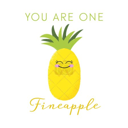 Illustration for Vector illustration of a cute pineapple with a kawaii face. You are one fineapple. Funny food concept. - Royalty Free Image